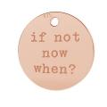 58afde74009e Dije Grabado If not now when 11 mm de Plata 925 dorado rosa x1